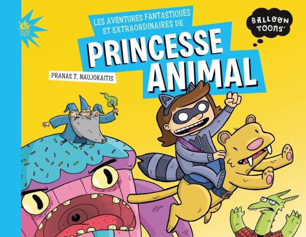 Les aventures fantastiques et extraordinaires de Princesse-Animal