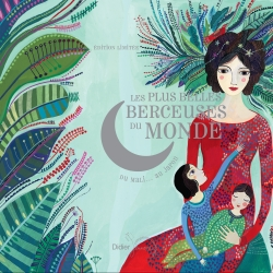 Les Plus Belles Berceuses du monde – Coffret Edition Luxe