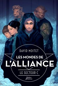 Les Mondes de L'Alliance, Le Secteur C – Tome 2