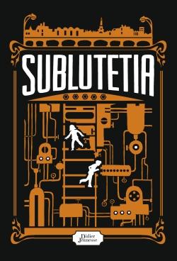 COFFRET SUBLUTETIA (Supplément : Journal d'un Sublutétien)