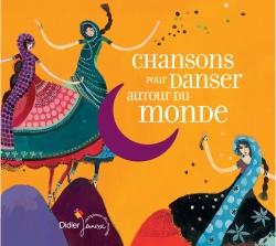 Chansons pour danser autour du monde (CD)
