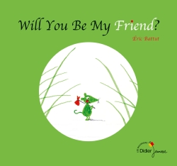Will You Be My Friend? – bilingue anglais