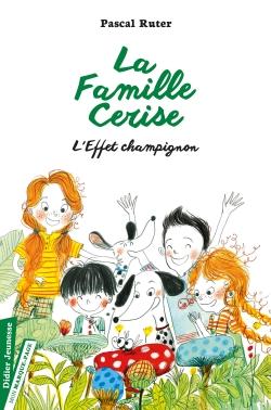 La Famille Cerise, L'Effet champignon – Tome 3