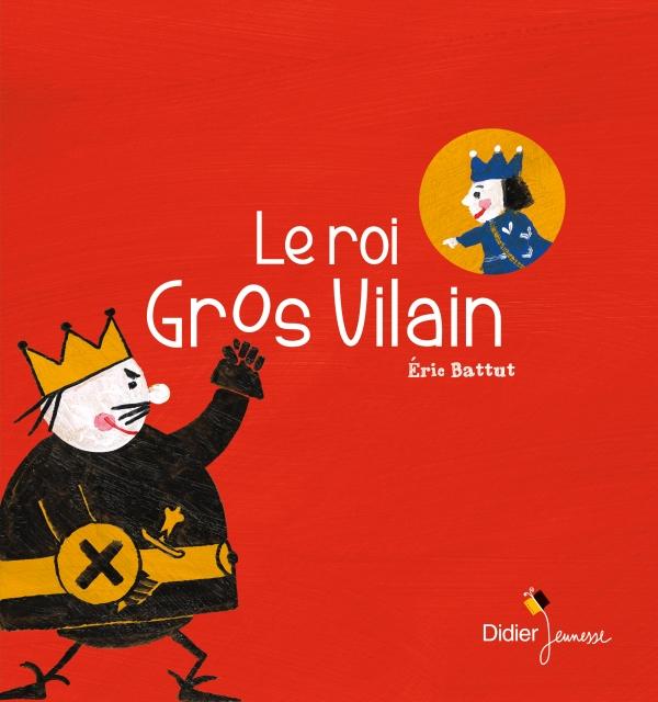 Le Roi Gros Vilain