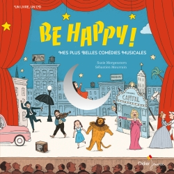 Be Happy! Mes plus belles comédies musicales
