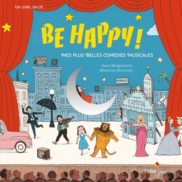 Be Happy! Mes plus belles comédies musicales