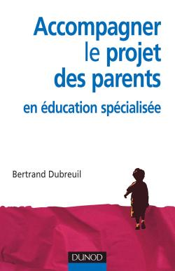 Accompagner le projet des parents en ducation spcialise