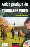 Guide pratique du tournage vidéo