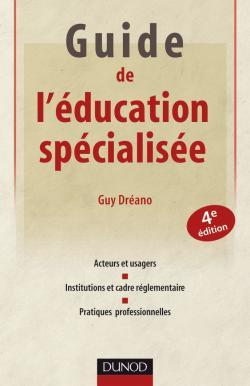 Guide de l'éducation spécialisée - 4ème édition