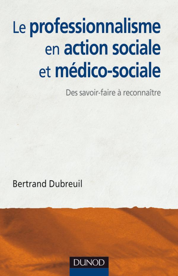 Le professionnalisme en action sociale et m?dico-sociale