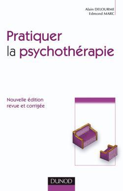 Pratiquer la psychothérapie - 2e édition - DUNOD