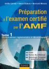 Préparation à l'examen certifié par l'AMF : Tome 1 : Environnement réglementaire et déontologique