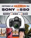 Obtenez le maximum du Sony alpha 550 : Convient aussi aux utilisateurs des Sony alpha 450 et 500