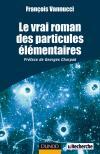 Le vrai roman des particules élémentaires