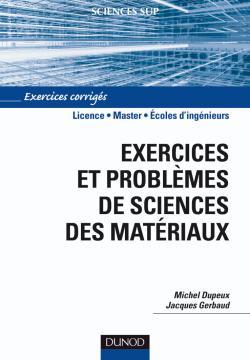 Exercices et problèmes de sciences des matériaux