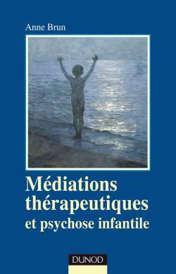 Médiations thérapeutiques et psychose infantile- 2e edition