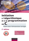 Initiation  l&#039;algorithmique et  la programmation en C : Cours avec 129 exercices corrigs