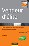 Vendeur d&#039;lite - 5me dition : Techniques et savoir-faire des meilleurs vendeurs