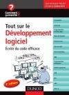Tout sur le développement logiciel : Écrire du code efficace