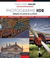 Photographie HDR : Dépassez les limites de la photo