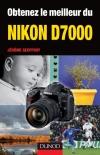 Obtenez le meilleur du Nikon D7000