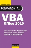 Formation à VBA Office 2010 : pour Word, Excel, Access, Outlook et PowerPoint