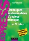 Techniques instrumentales d'analyse chimique : en 23 fiches