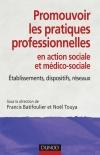 Promouvoir les pratiques professionnelles : Établissements, dispositifs et réseaux sociaux et médico-sociaux