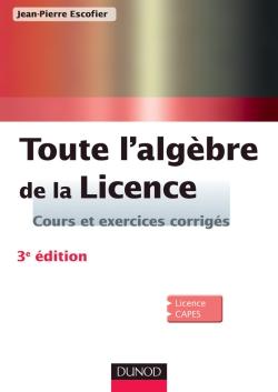 Toute l'algèbre de la Licence