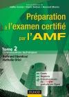 Préparation à l'examen certifié par l'AMF. T2 : Connaissances techniques : Tome 2 : Connaissances techniques