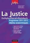 La justice : L'épreuve français/philo pour les prépas scientifiques programme 2011-2012