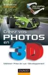 Créez vos photos en 3D : Matériel, prise de vue, développement