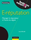 E-reputation : Manager la rputation  l&#039;heure du digital