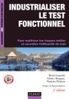 Industrialiser le test fonctionnel : Pour maîtriser les risques métier et accroître l'efficacité du test