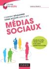 Comment développer votre activité grâce aux médias sociaux : Facebook, Twitter, Viadeo, LinkedIn et les autres plateformes sociales