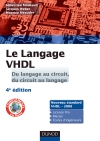 Le langage VHDL : du langage au circuit, du circuit au langage : Cours et exercices corrigs
