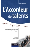 L'accordeur de talents : Optimiser la performance d'une équipe