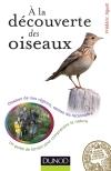 A la découverte des oiseaux : Oiseaux de nos régions, sachez les reconnaître