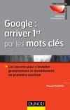 Google : arriver 1er par les mots clés : Les secrets pour s'installer gratuitement et durablement en 1ère position