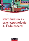 Introduction à la psychopathologie de l'adolescent : Approche psychanalytique