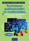 Techniques audiovisuelles et multimédias - 3e éd. : T2 : Systèmes micro-informatiques et réseaux, diffusion, distribution, réception