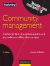 Community management : Comment faire des communautés web les meilleures alliées des marques
