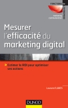 Mesurer l'efficacité du marketing digital : Prix 2013 Académie des sciences commerciales 51e édition