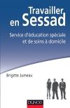 Travailler en SESSAD : Service d'éducation spéciale et de soins à domicile