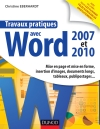 Travaux pratiques avec Word 2007 et 2010 : Mise en page et mise en forme, insertion d'images, documents longs, tableaux, macros, publipos