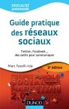 Guide pratique des réseaux sociaux : Twitter, Facebook...des outils pour communiquer