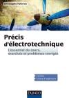 Précis d'électrotechnique : L'essentiel du cours, exercices et problèmes corrigés