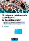Physique expérimentale aux concours de l'enseignement : Électricité, électromagnétisme, électronique, acoustique