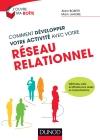 Comment développer votre activité avec votre réseau relationnel : Méthodes, outils et attitudes pour réussir en toutes situations