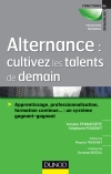 Alternance : cultivez les talents de demain : Apprentissage, professionnalisation, formation continue... : un systme gagnant-gagnant